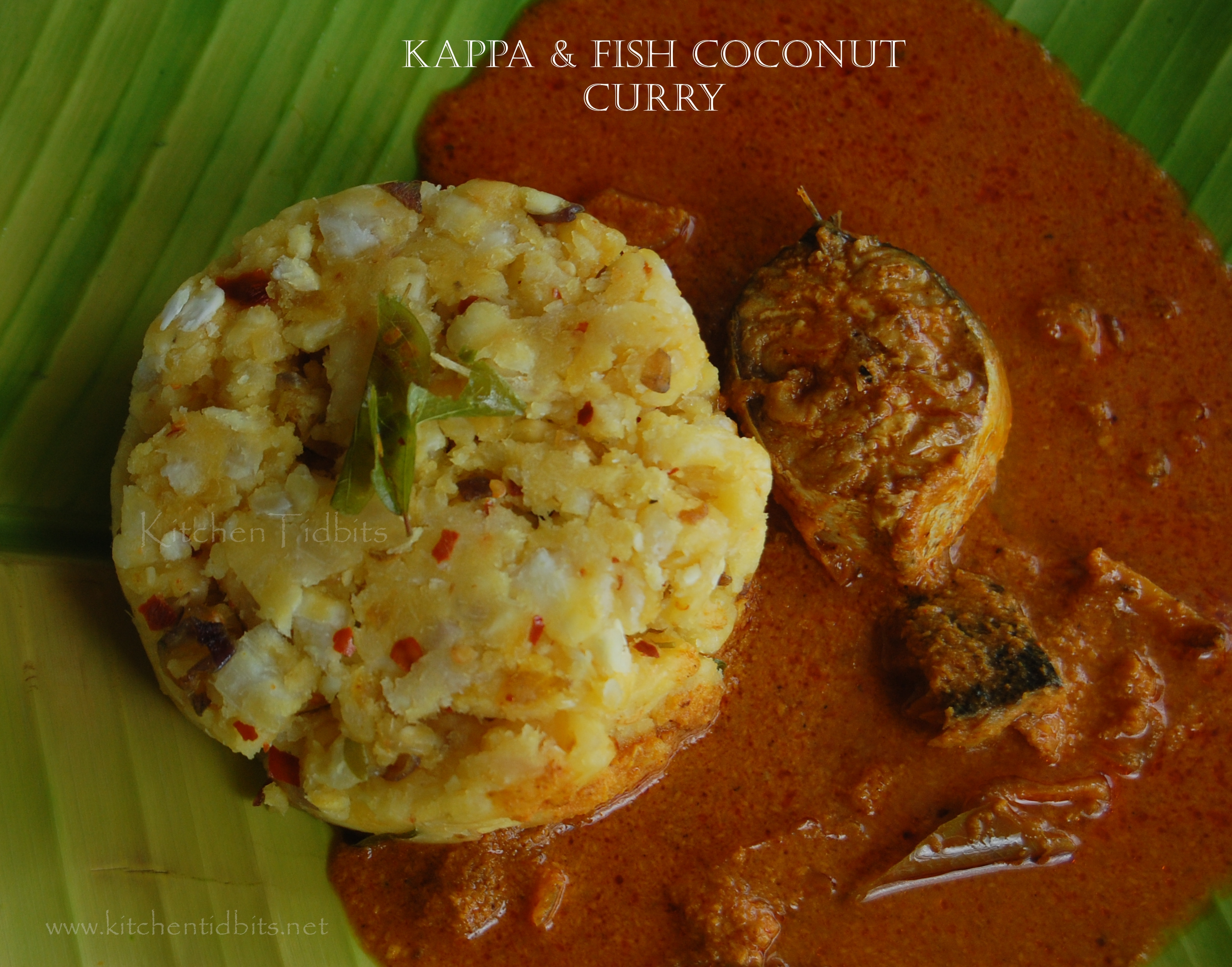 Kappa -Meen Curry/ Tapioca- Fish Coconut Curry